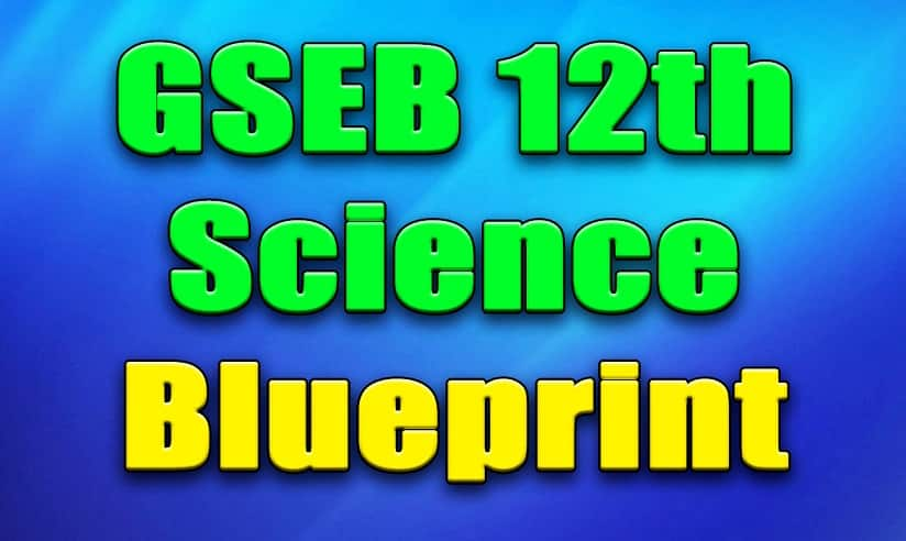 Blueprint of 12th Science, GSEB 12th Science Blueprint GSEB 2020, 12th Science Paper Style latest
