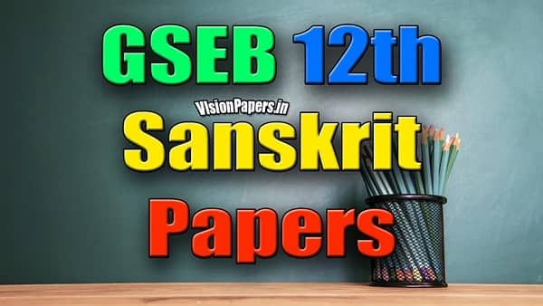 GSEB Gujarat Board 12th Sanskrit Papers PDFs, GSEB 12th Sanskrit Question Papers