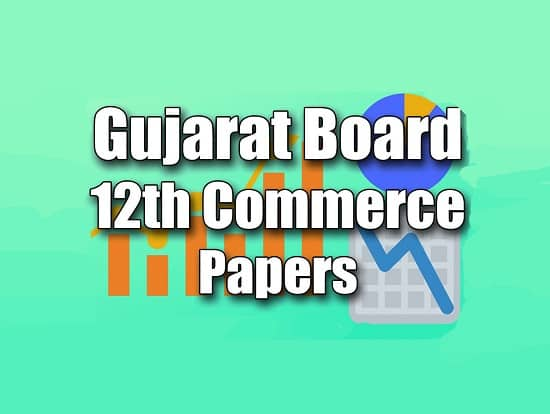 Gujarat Board 12th Commerce Papers Gujarati, English Medium, GSEB 12th Commerce 2019 Question Paper