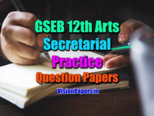 GSEB 12th Arts Secretarial Practice Question Papers, GSEB 12th Arts Secretarial Practice , Economics Question Papers PDF Download