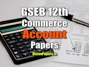GSEB Gujarat Board 12th Commerce Account Question Papers PDF