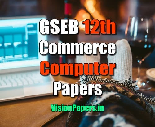 GSEB Gujarat Board 12th Commerce Computer Question Papers PDF