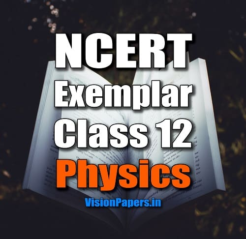 NCERT Exemplar Class 12 Physics in Hindi, English