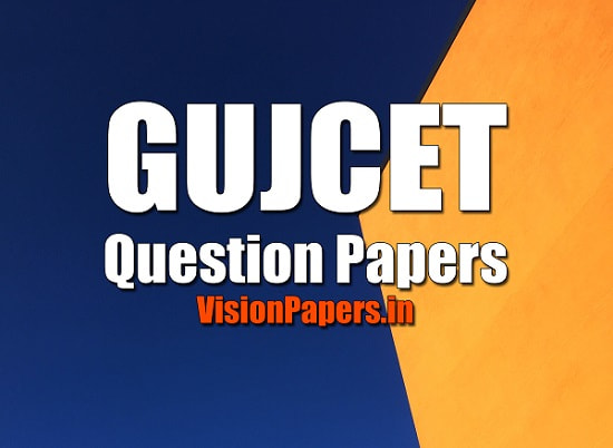 GUJCET Question Papers, GUJCET Previous Year Papers, Guujcet Exam Papers PDF Download, Gujcet Papers in English with solution, Gujcet English Medium Papers
