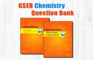 GSEB Chemistry Question Bank English & Gujarati Medium For NEET, GUJCET, JEE