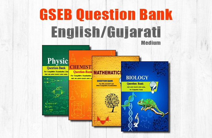 GSEB Question Bank - Gujarat Board 12th Science HSC Question Bank in Gujarati & English Medium