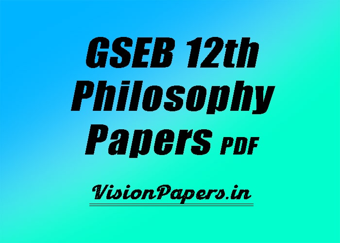 GSEB 12th Arts Philosophy Papers Download 2019, 2020